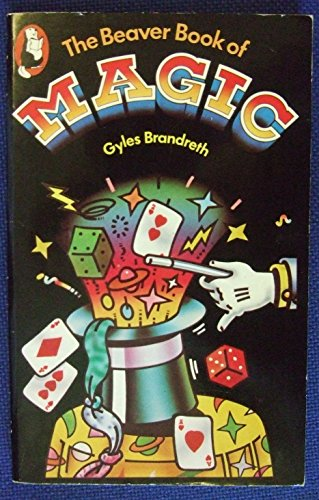 Beaver Book of Magic, The (Beaver Books) By Gyles Brandreth