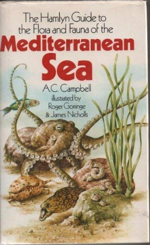 Flora and Fauna of the Mediterranean Sea By Andrew C. Campbell