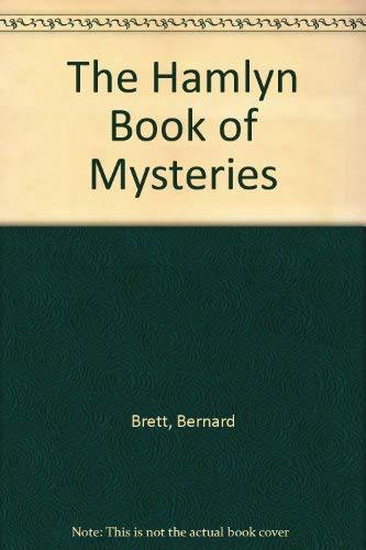 The Hamlyn Book of Mysteries By Bernard Brett
