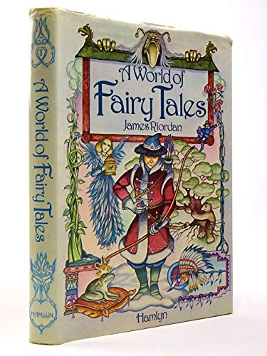 World of Fairy Tales, A By James Riordan