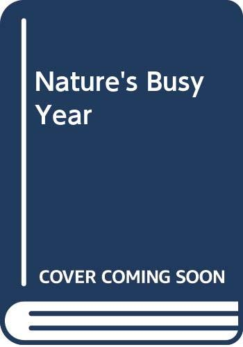 Nature's Busy Year By Lise Marin