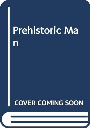Prehistoric Man: The Dawn of the Species By Vratislav Mazak