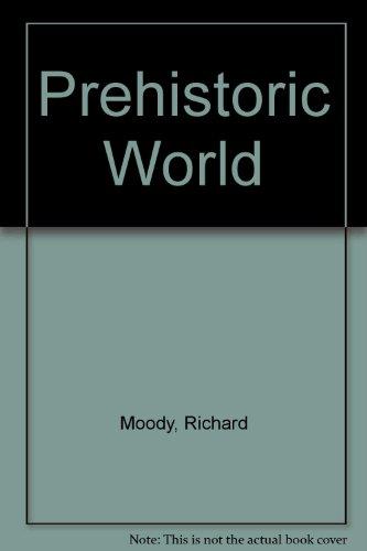 Prehistoric World By Richard Moody