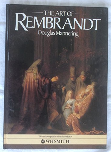 The Art of Rembrandt By Douglas Mannering