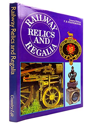 Railway Relics and Regalia By Edited by Patrick Whitehouse