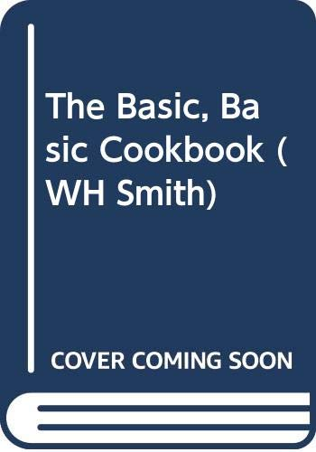 The Basic, Basic Cookbook (WH Smith) By Marguerite Patten