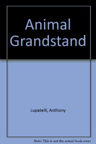 Animal Grandstand By Anthony Lupatelli