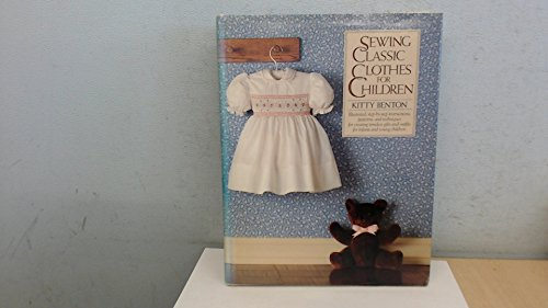 Sewing Classic Clothes for Children By Kitty Benton