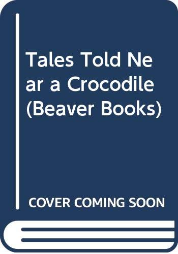 Tales Told Near a Crocodile By Humphrey Harman