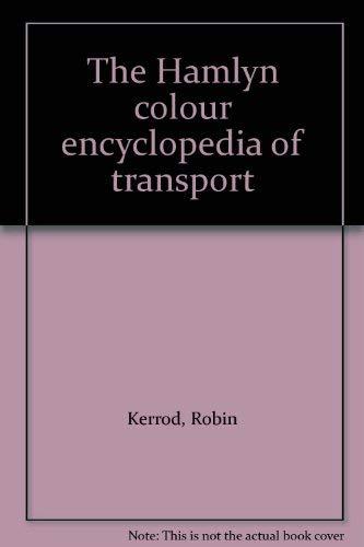 Colour Encyclopaedia of Transport By Robin Kerrod