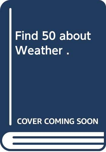 Find 50 about Weather .