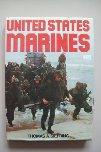 United States Marines By Thomas A. Siefring