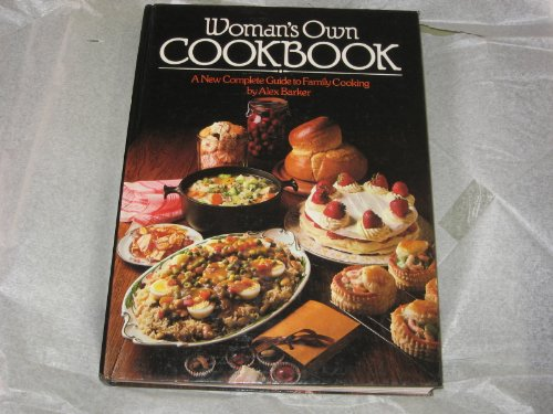 """""""Woman's Own"""" Cook Book By Alex Barker"""