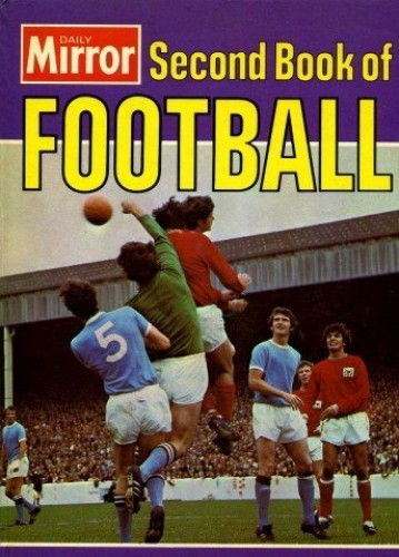 Daily Mirror Second Book of Football By Ken (ed.). Jones