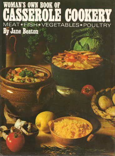 """""""Woman's Own"""" Book of Casserole Cookery By Jane Beaton"""