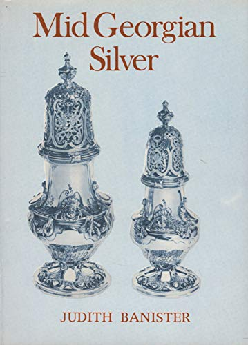 Mid Georgian Silver By Judith Banister