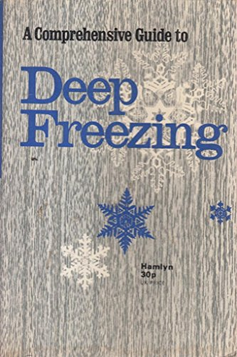 A Comprehensive Guide to Deep Freezing By Morag Williams