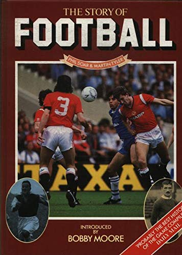 Story of Football By Phil Soar