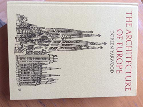 Architecture Of Europe By Doreen Yarwood