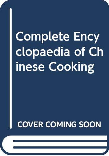Complete Encyclopaedia of Chinese Cooking By Kenneth Lo
