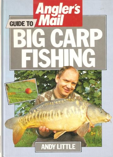 """""""Angler's Mail"""" Guide to Big Carp Fishing By Andy Little"""