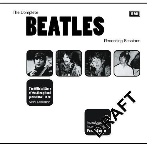 The Complete Beatles Recording Sessions By Mark Lewisohn (Author)