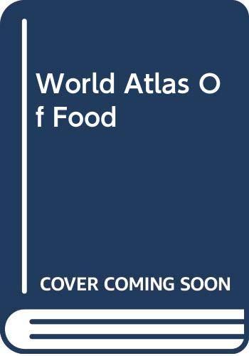 World Atlas Of Food By Jane Grigson