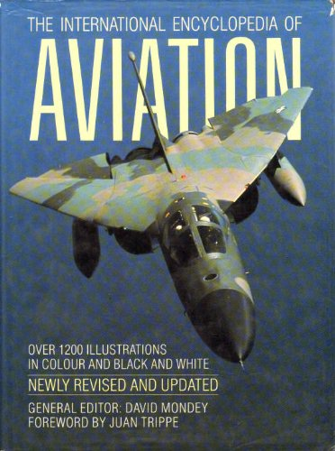 The International Encyclopedia of Aviation By David Mondey