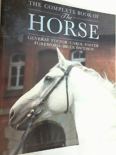 The Complete Book of the Horse By Carol Foster