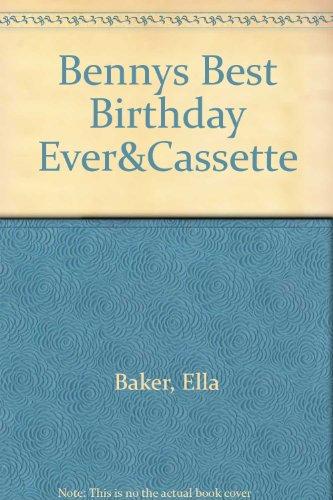Bennys Best Birthday Ever&Cassette By Ella Baker