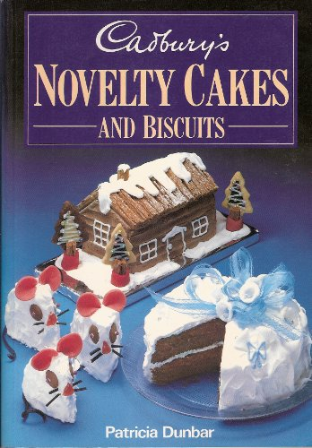 Cadbury's Novelty Cakes and Biscuits By Patricia Dunbar