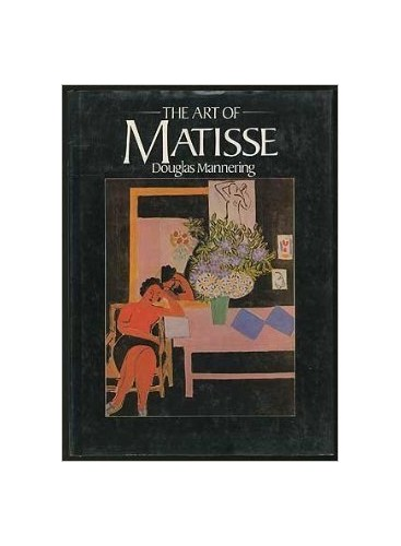 The paintings of Matisse By Douglas Mannering