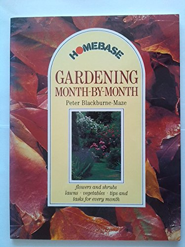 Gardening Month By Month By Peter Blackburne-Maze