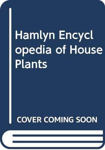 Hamlyn Encyclopedia of House Plants By Rob Herwig