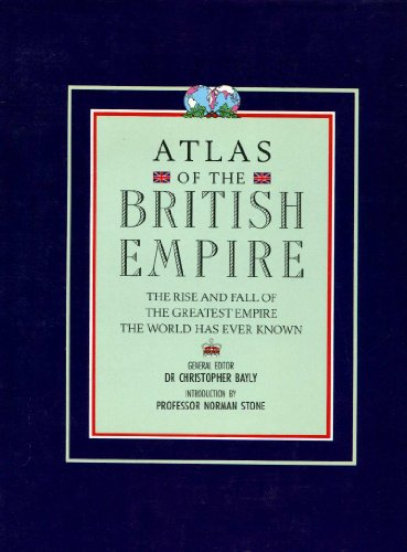 Atlas of the British Empire By Christopher Bayley