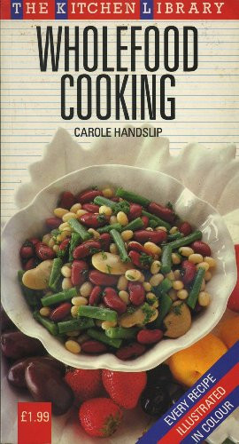 Wholefood Cooking By Carole Handslip
