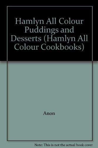 Hamlyn All Colour Puddings and Desserts By Anon