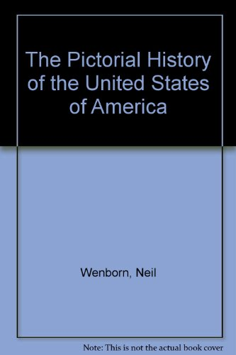 The Pictorial History of the United States of America by Neil Wenborn