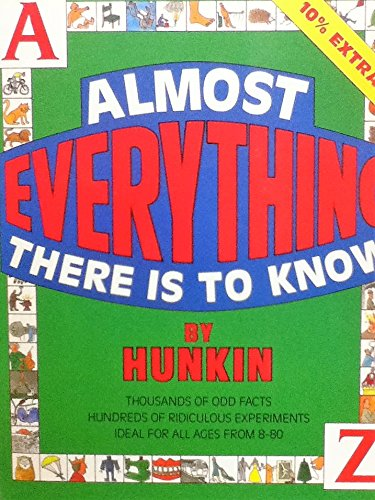 Almost Everything There is to Know By Timothy Hunkin