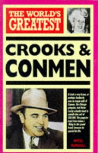 The World's Greatest Crooks and Conmen By Nigel Blundell
