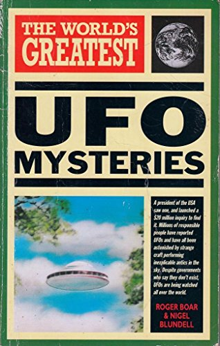 The World's Greatest UFO Mysteries By Nigel Blundell