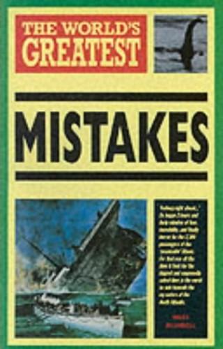 World's Greatest Mistakes By Nigel Blundell