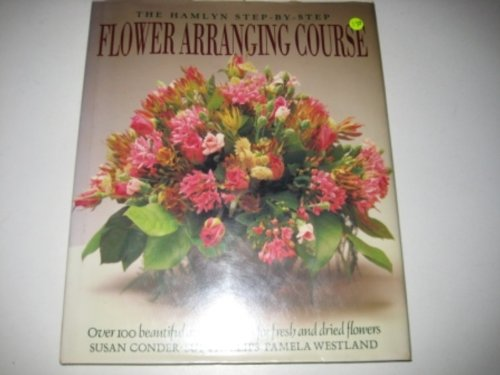 The Hamlyn Complete Flower Arranging Course By Sue Philips