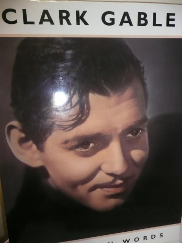 Clark Gable in His Own Words By Edited by Neil Grant
