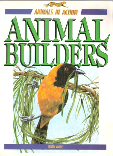 Animal Builders By Jenny Wood