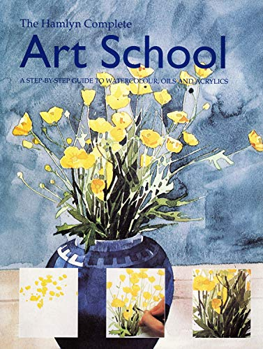 Art School: A Complete Painter's Course By Patricia Monahan