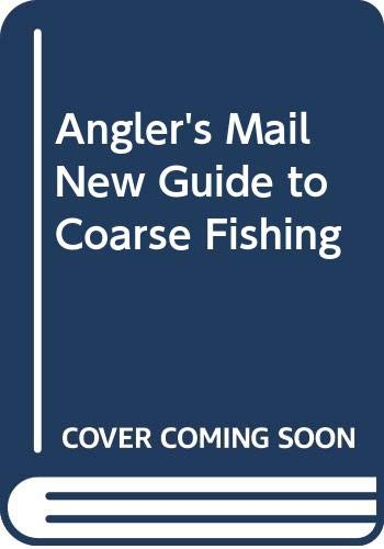 """Angler's Mail"" New Guide to Coarse Fishing By Dave Coster"