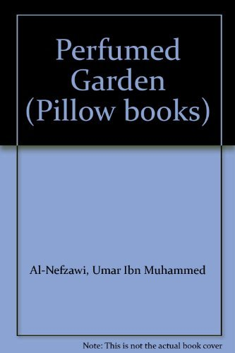 Perfumed Garden By Ibn Muhammed Al-Nefzawi