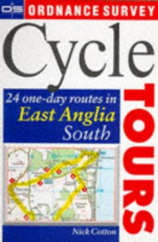 Cycle Routes: 24 One-day Routes in East Anglia by Nick Cotton