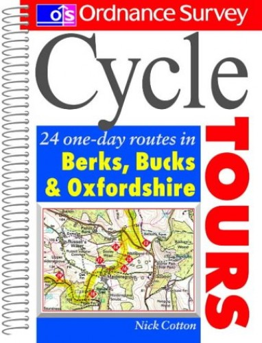Cycle Tours: 24 One-day Routes in Berkshire, Buckinghamshire and Oxfordshire by Nick Cotton